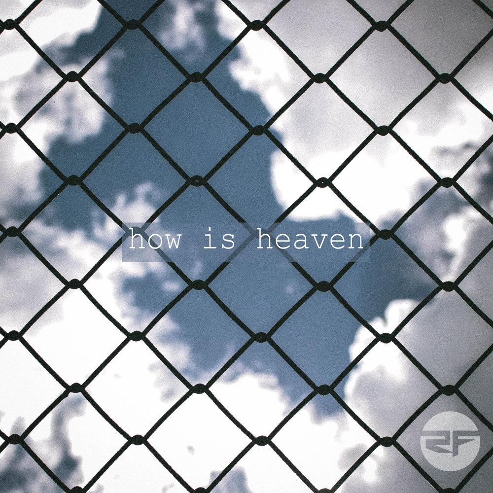 Copy of Ryattfienix - How is Heaven