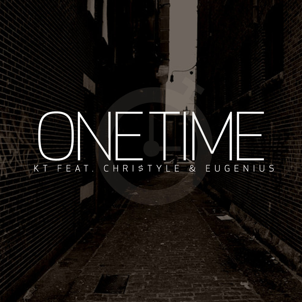 Copy of KT ft. Eugenius & Chri$tyle - One Time