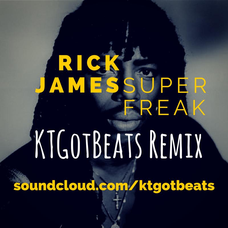 Copy of Rick James - Super Freak (KTGotBeats Remix)