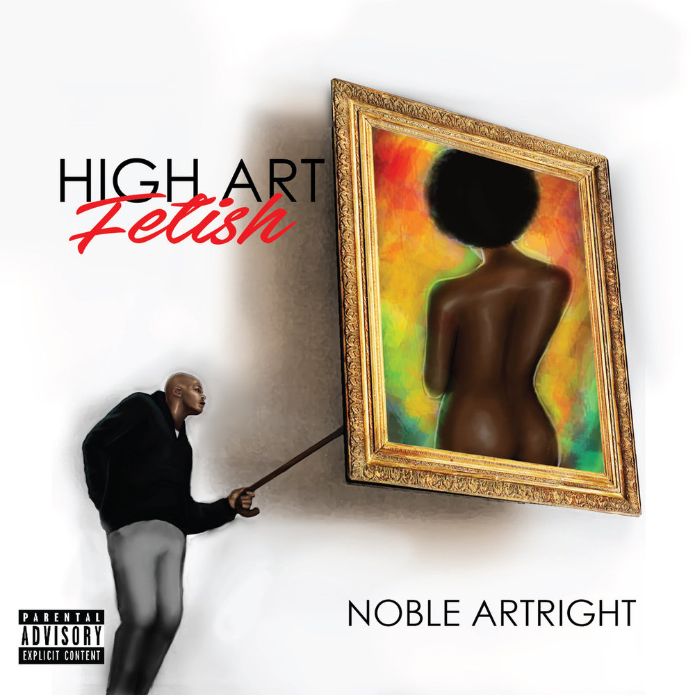 Copy of Noble Artright - High Art Fetish