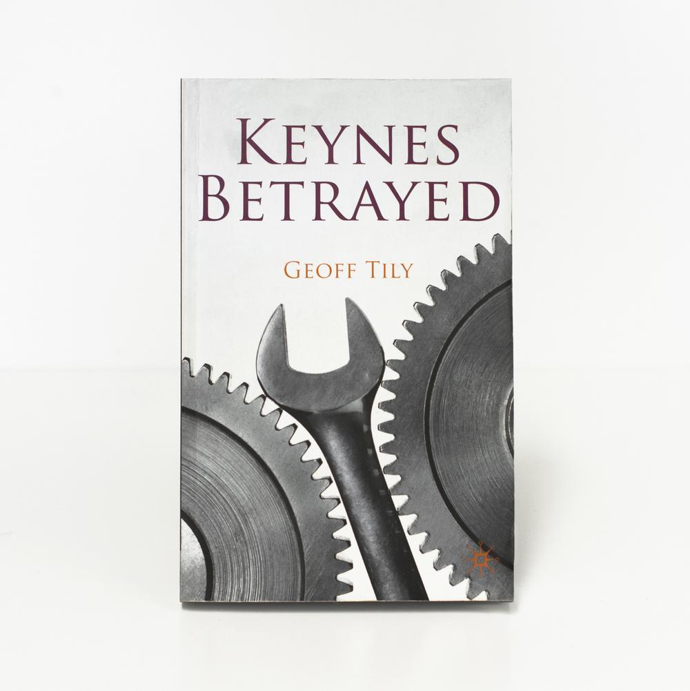 Keynes Betrayed Geoff Tily(Palgrave, 2010) Buy
