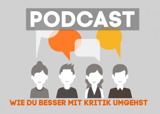 WIE DU BESSER MIT KRITIK UMGEHST | PODCAST