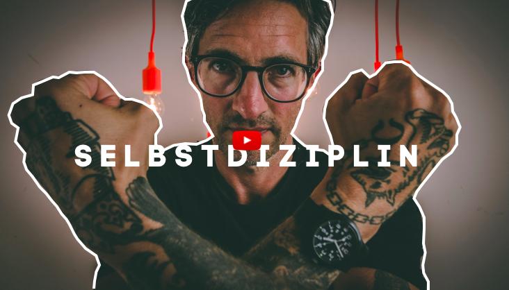 SELBSTDISZIPLIN | Video