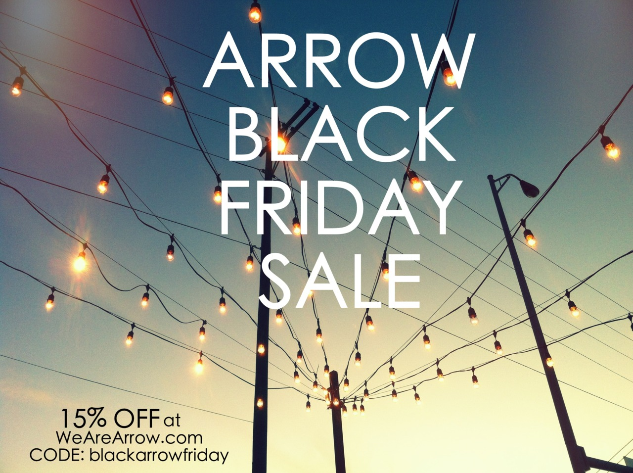 FRIENDS! Getting your crazy shop on tomorrow morning? Instead of waiting in line you can order, still in bed or hammock, from  ARROW ! We're running a special for Black Friday, check it out!