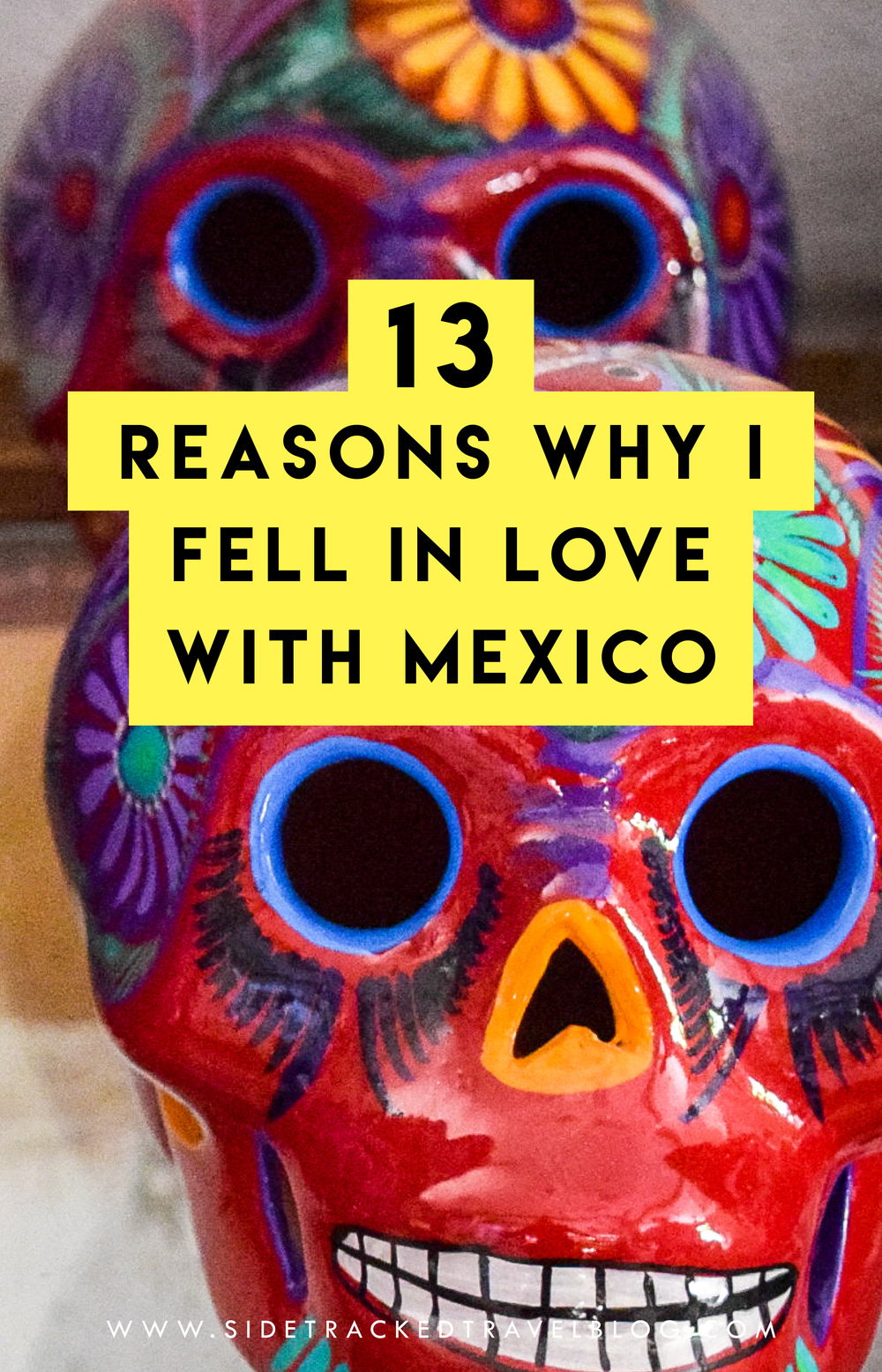 Mexico has so much for travelers to discover - here are 13 reasons why this vibrant country just might steal your heart!