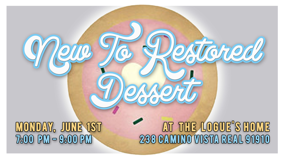 Do you want to learn more about Restored Church South Bay or meet some people from the church and make new friends? Well, let's do both over some dessert, drinks, and good fun! Simply RSVP by emailing priscilla.crisologo@gmail.com or let us know on FB or Instagram. Hope to see you then!