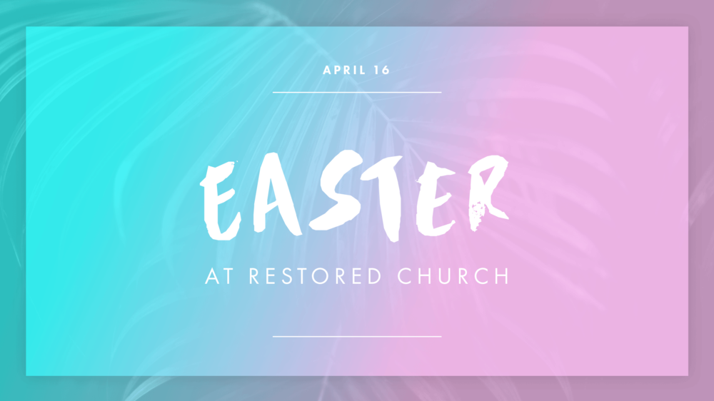 Friends, Easter Week is almost here! Here's what's happening at Restored Uptown...