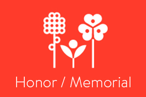 Honor a loved one and support other families in need. Create a memorial page to unite your family and friends in the cause. Create your honor / memorial page.