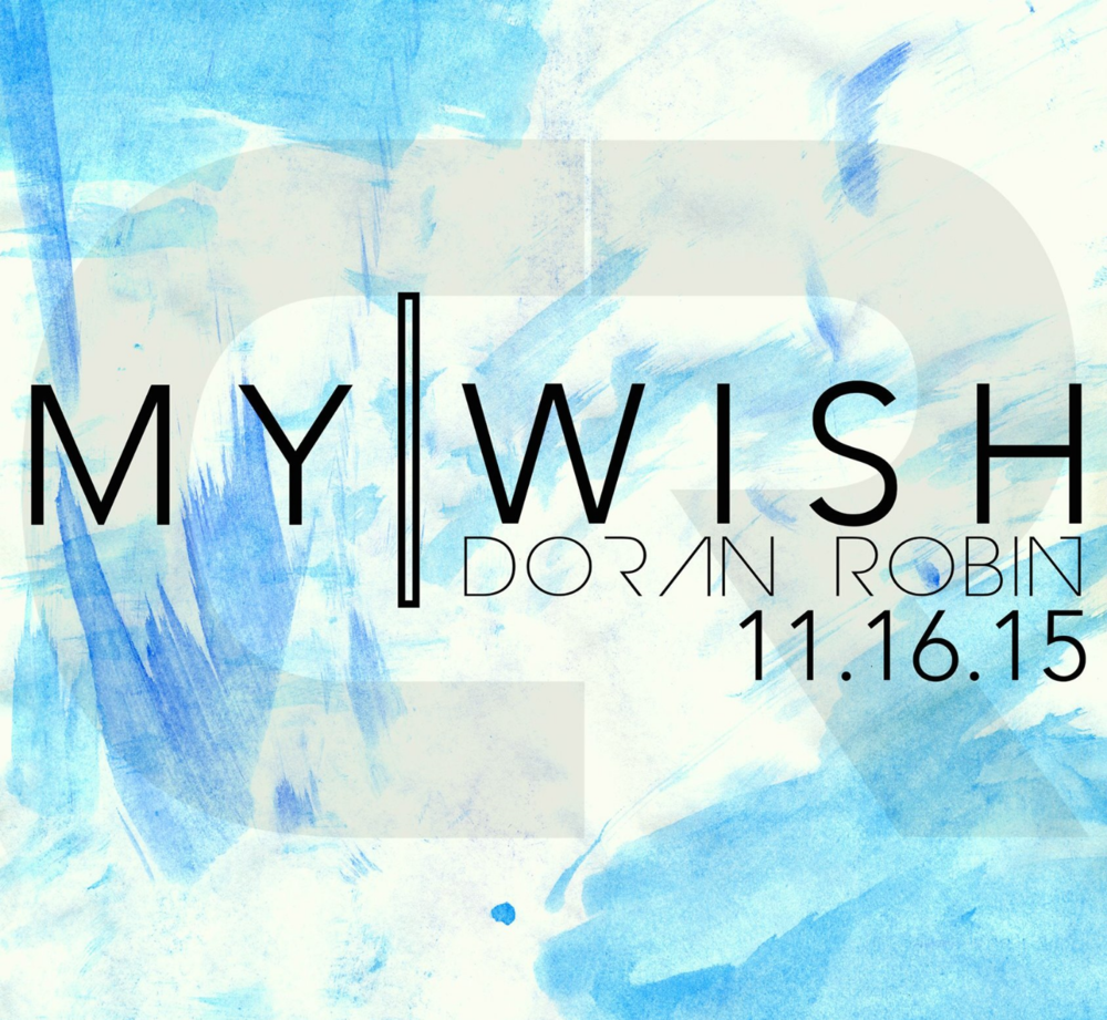 """STAY TUNED FOR DORAN'S UPCOMING SINGLE """"MY WISH"""", AN ANTHEM FOR THE MAKE-A-WISH FOUNDATION!"""
