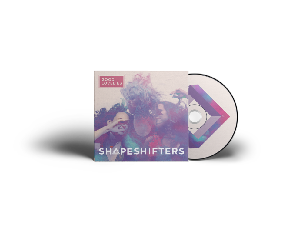 Shapeshifters – Good Lovelies