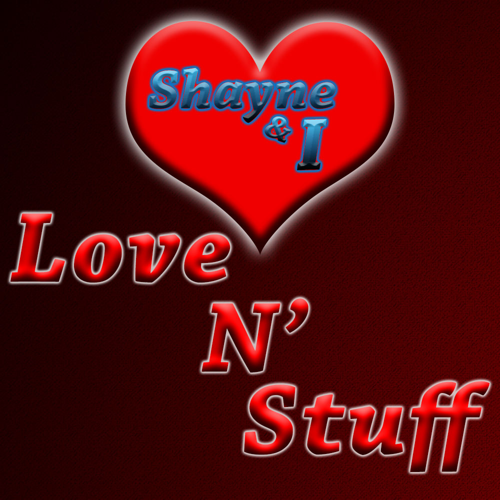 Shayne and I Present: Love 'N Stuff