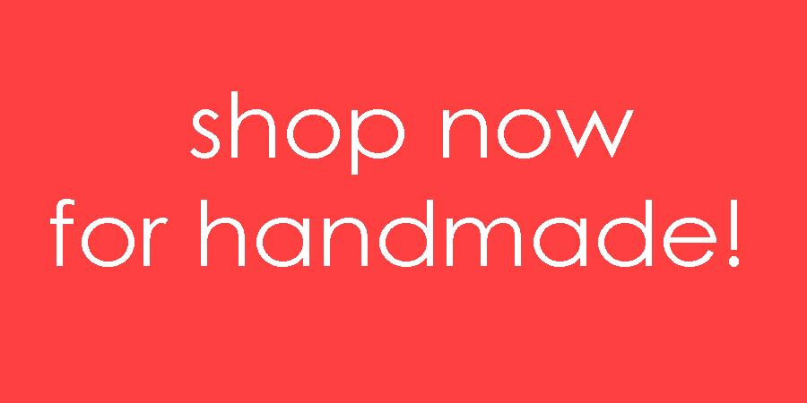 shop now for handmade homepage.jpg