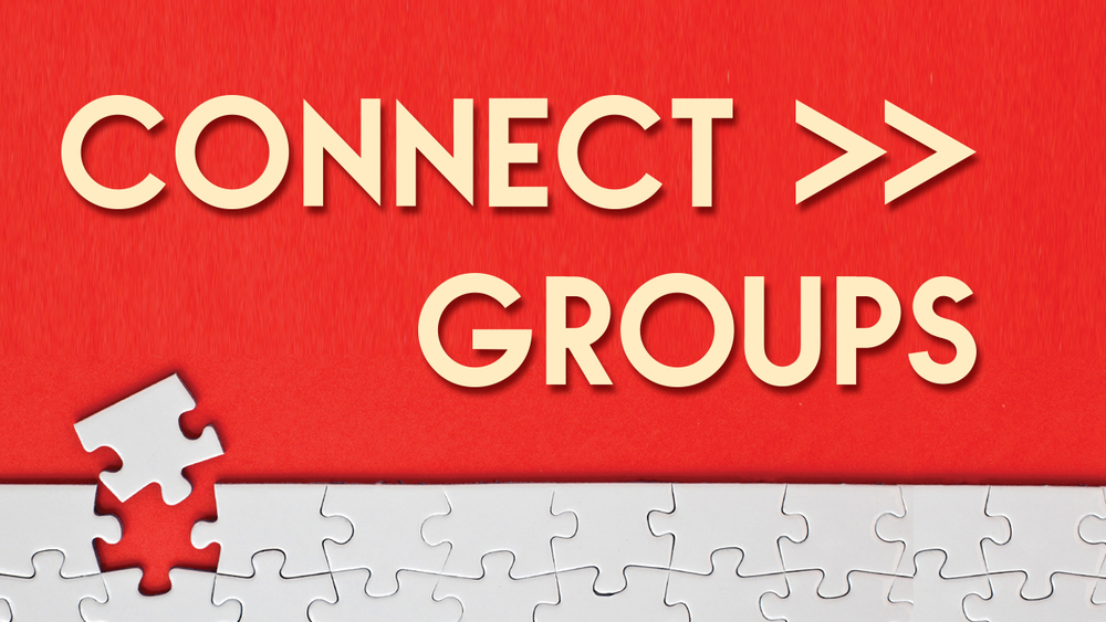 Connect Groups >> Click here for more info