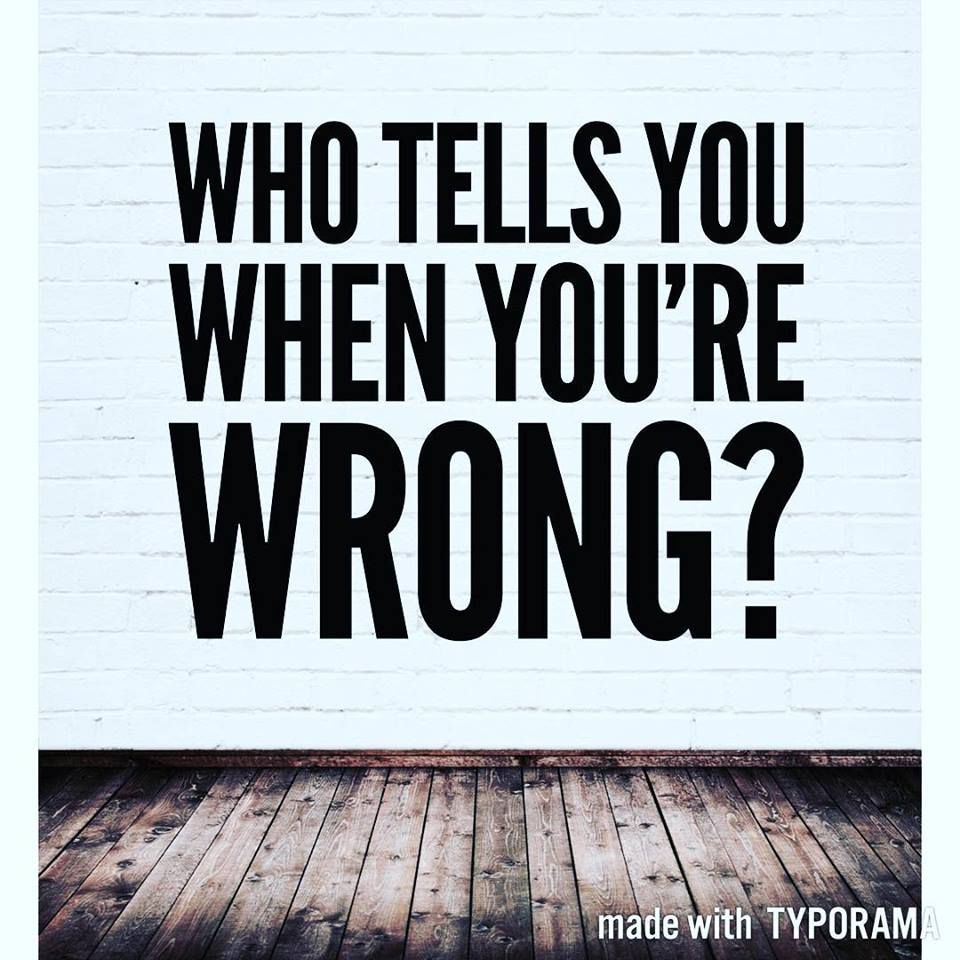 who tells you when youre wrong.jpg