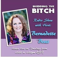 Shedding the Bitch Radio with Host Bernadette Boas
