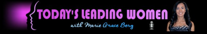 Today's Leading Women with Marie Grace Berg