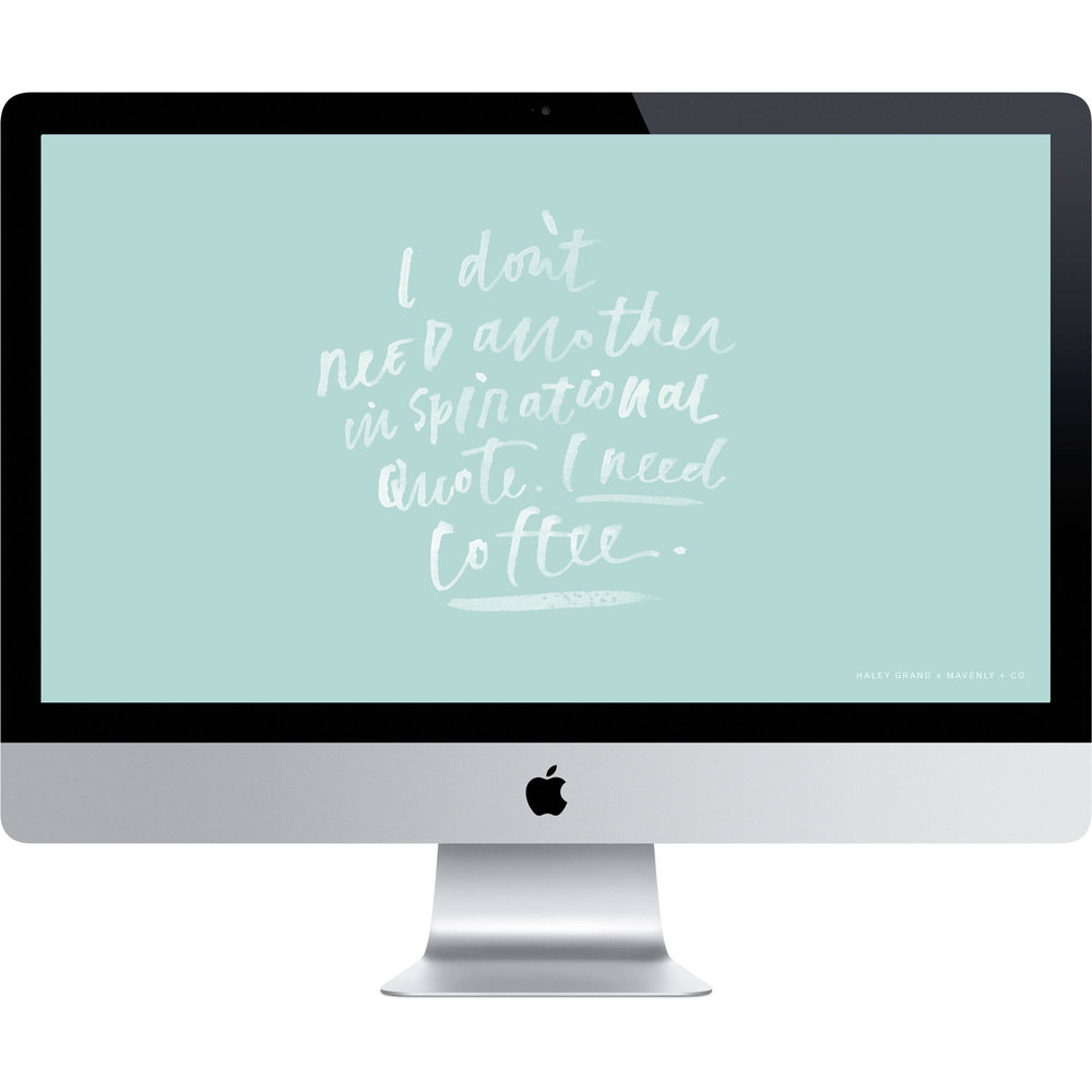 I don't need another inspirational quote. I need coffee.