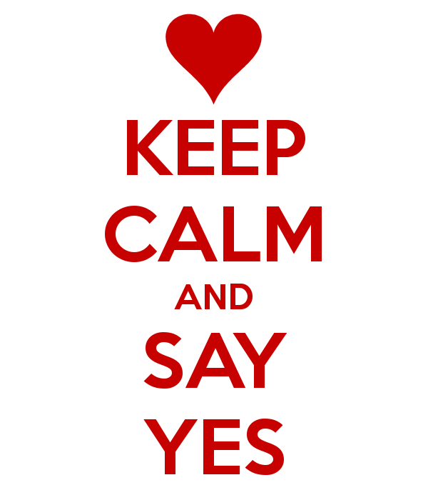 keep_calm_and_say_yes__by_pikachu1452-d5bpojs.png