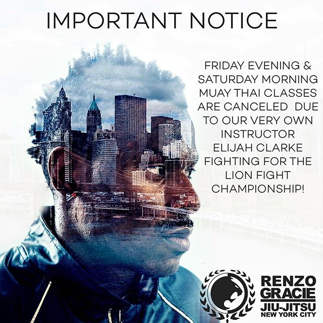 THIS FRIDAY EVENING & SATURDAY MORNING MUAY THAI CLASSES ARE CANCELED  DUE TO OUR VERY OWN INSTRUCTOR ELIJAH CLARKE FIGHTING FOR THE LION FIGHT CHAMPIONSHIP! #TEAMRENZOGRACIE #RENZOGRACIE #MUAYTHAI #RENZOKNOWS #MMA #LIONFIGHT #RENZOGRACIEMUAYTHAI @rgmtnyc