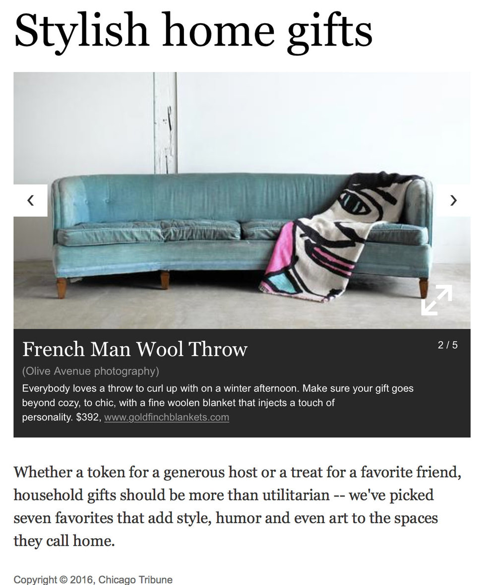 Our handsome French Man wool printed throw is the talk of the town. This time in the  Chicago Tribune  Style Section's Gift Guide. Bravo!