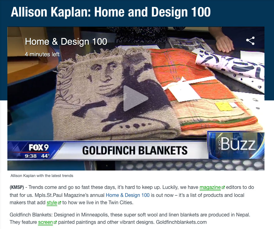 Goldfinch Blankets featured on Fox 9 The Buzz. Allison Kaplan shares our We the People screen printed linen throw and our Windowpane cashmere throw.
