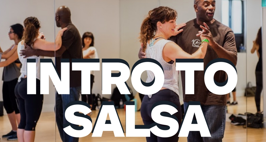 Intro to Salsa    Learn how to dance to Salsa after your first class. Our Intro to Salsa class will teach you everything you need to get you moving and is a great way to get hooked on Salsa. No partner needed.