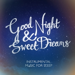 Good Night and Sweet Dreams by Faith Blatchford