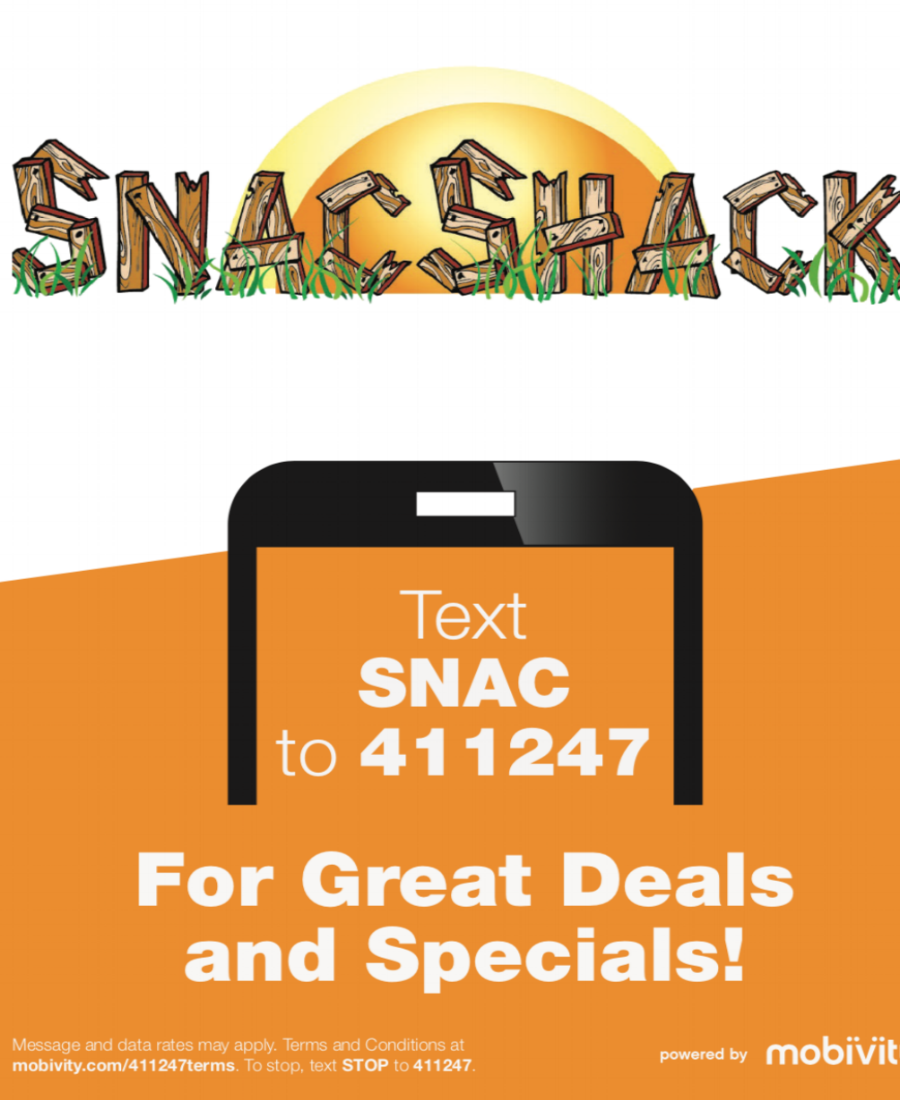 TEXT CLUB   The best place to get last minute specials, discounts, and great deals on the fly. Just text ' SNAC 'to  411247 to register now.