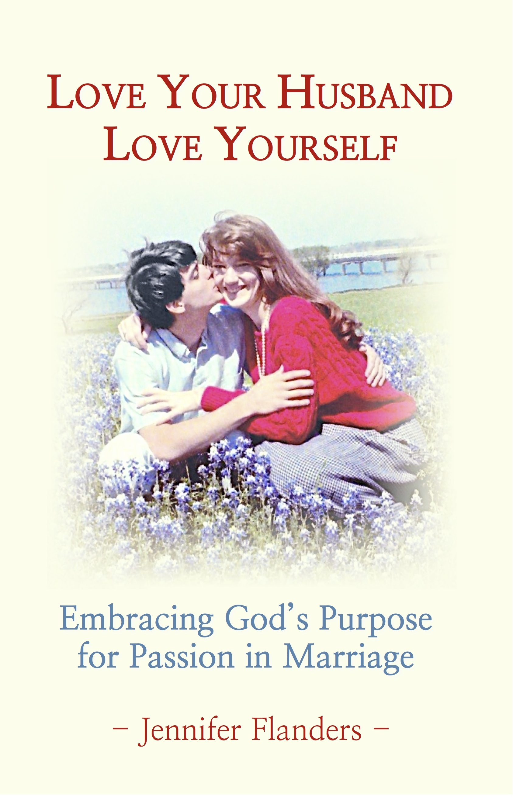 Quotes About Husbands And Love Love Your Husband Love Yourself  The Better Mom