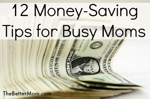 12 Money Saving Tips for Busy Moms
