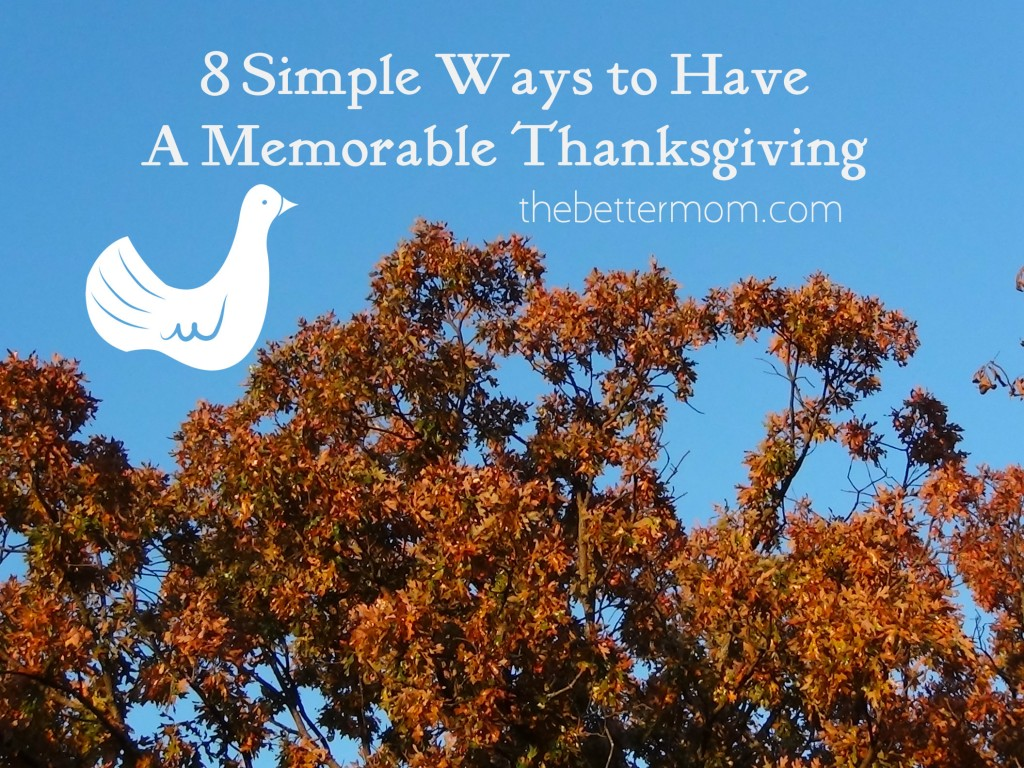 simple ways to have a memorable thanksgiving