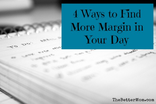4 Ways to Find More Margin in Your Day