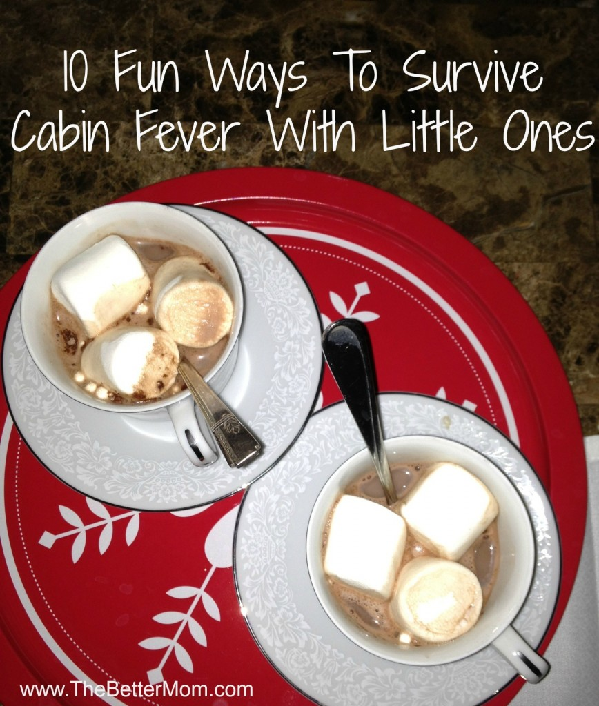 10 fun ways to survive cabin fever