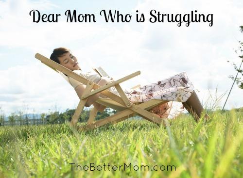 Dear Mom Who is Struggling