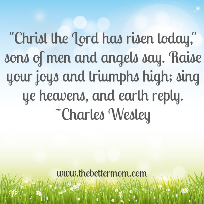 We rejoice because Christ has risen! ~www.thebettermom.com