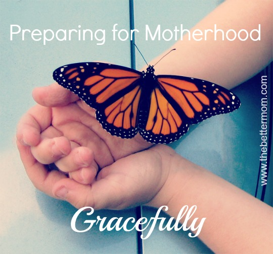 preparing for motherhood gracefully