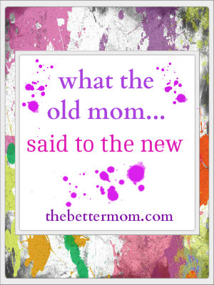 what the old mom said to the new