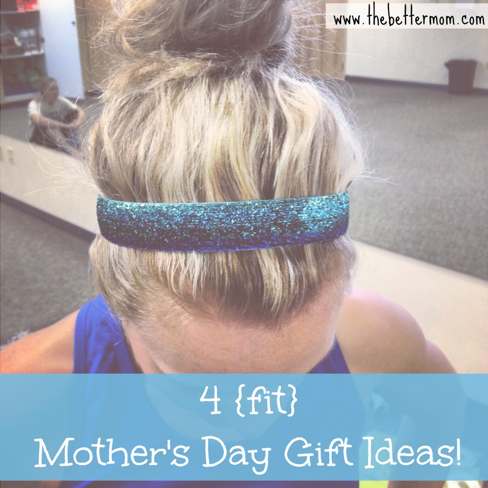4 {fit} Mother's Day Gift Ideas