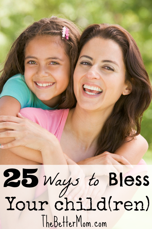 25 Ways To Bless Your Children