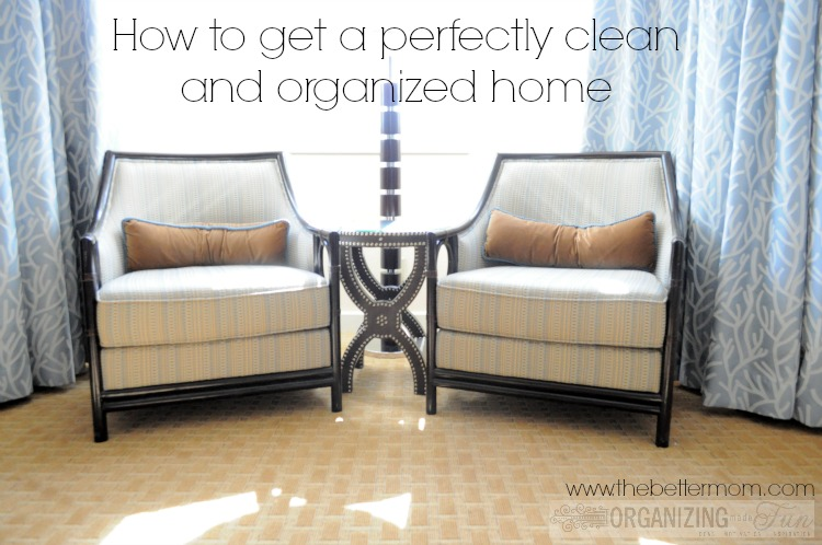 how to get a perfectly clean and organized home the better mom rh thebettermom com Perfect Room Every Organized House organized home clean house