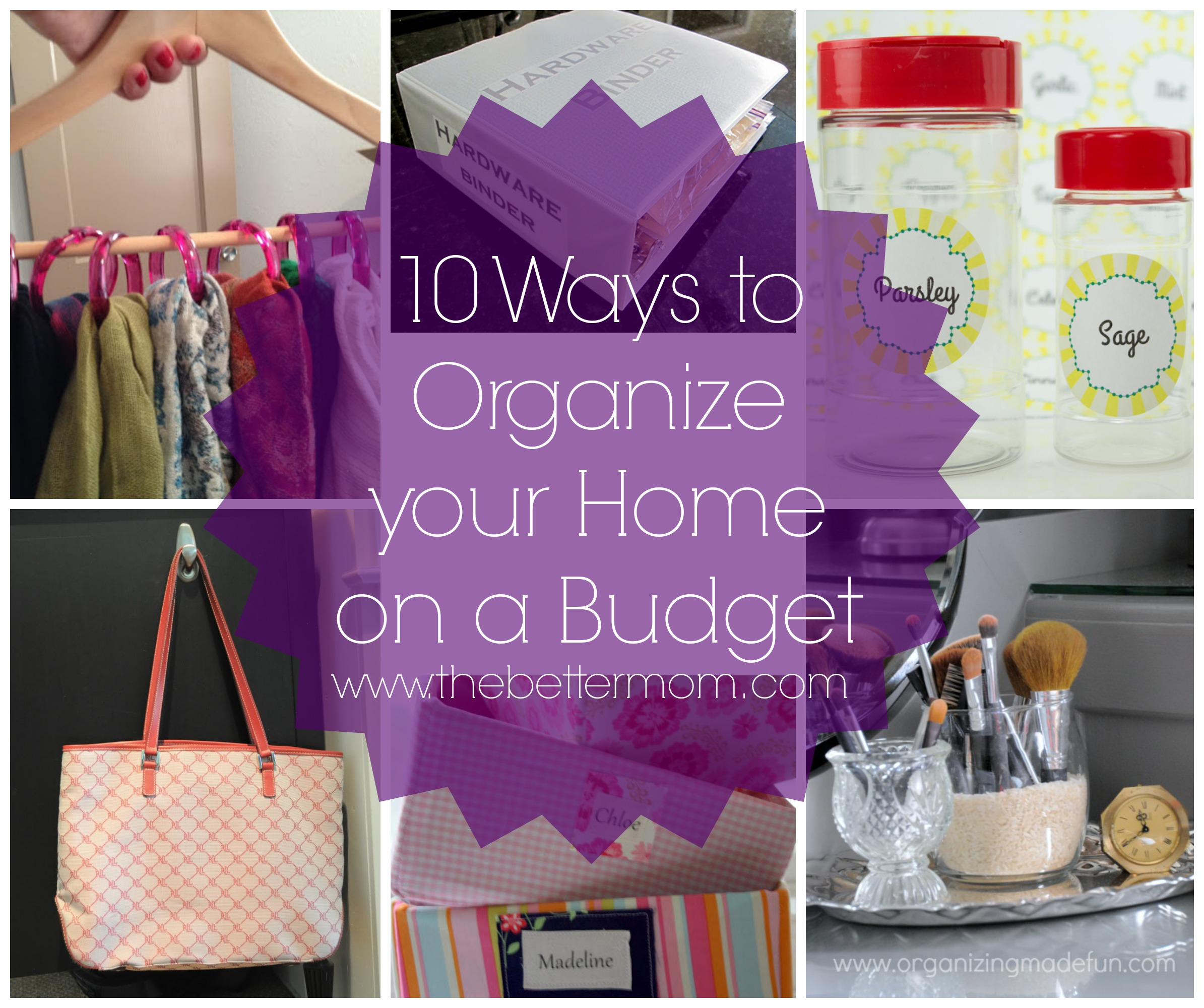 10 Ways To Organize Your Home On A Budget The Better Mom