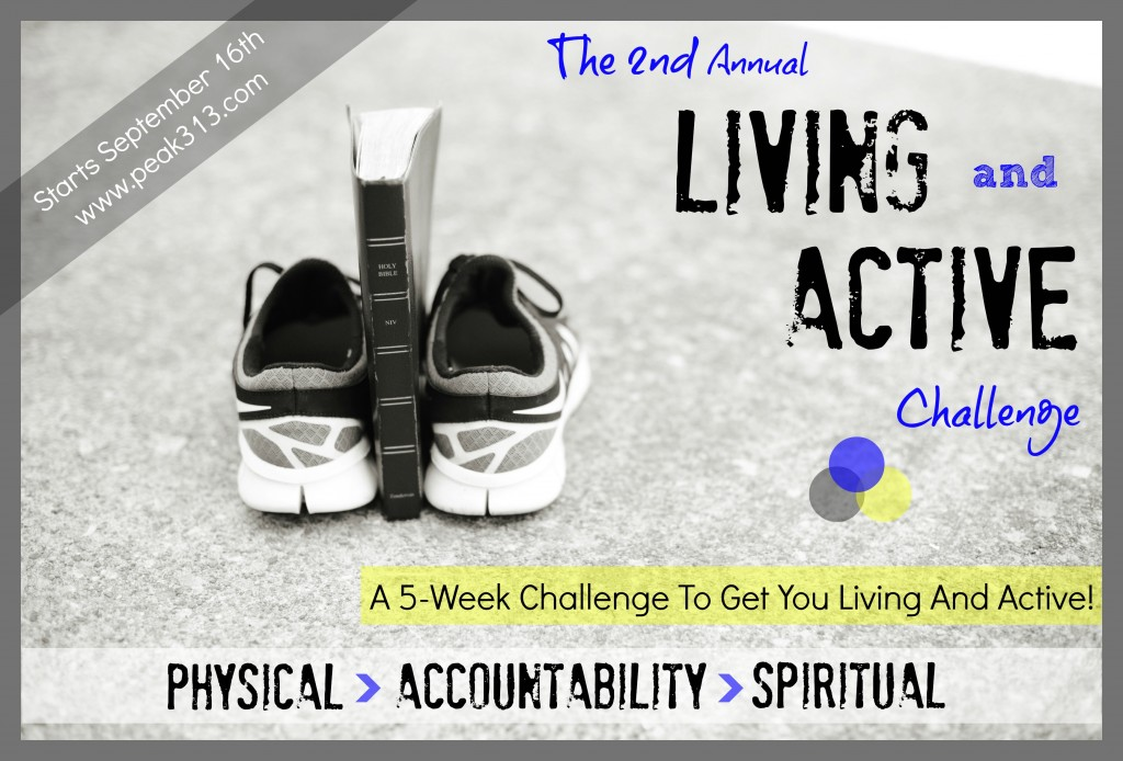"The 2nd Annual ""Living and Active"" 5-Week Challenge : peak313.com"
