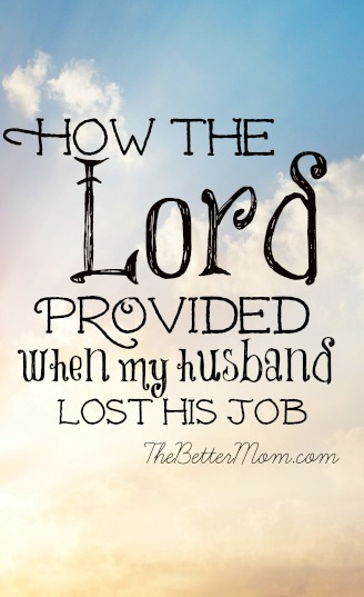 Unemployment: How The Lord Provided When My Husband Lost His Job
