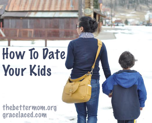 How To Date Your Kids
