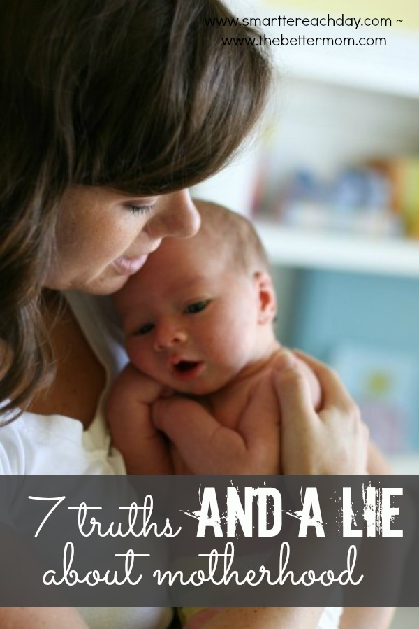 7 Truths and a Lie About Motherhood