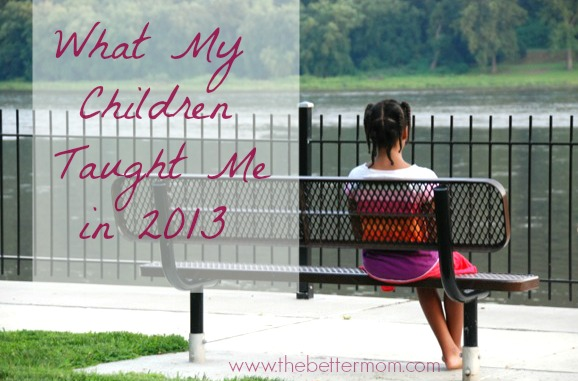 What My Children Taught Me in 2013