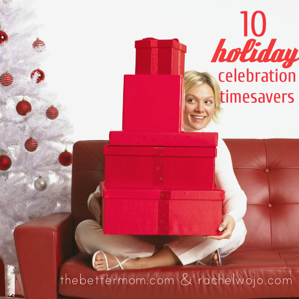 10 Holiday Celebration Timesavers