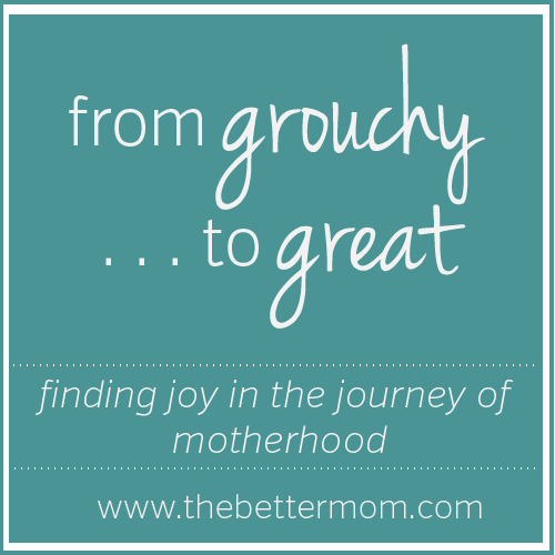 From Grouchy to Great Mom Series