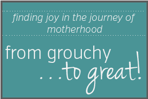 From Grouchy…To Great
