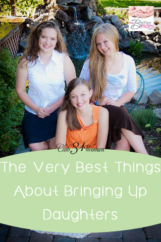 The Very Best Thing About Bringing Up Daughters